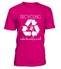 "# Recycling Makes the World Go Round Environmental T-Shirt .  Special Offer, not available in shops      Comes in a variety of styles and colours      Buy yours now before it is too late!      Secured payment via Visa / Mastercard / Amex / PayPal      How to place an order            Choose the model from the drop-down menu      Click on ""Buy it now""      Choose the size and the quantity      Add your delivery address and bank details      And that's it!      Tags: This awesome, trendy…"