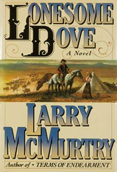 Lonesome Dove by Larry McMurtry.From my Six Out of Five List.