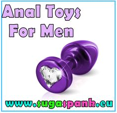 Check this link right here https://www.sugaspank.eu/sex-toys for more information on Anal Toys For Men. Anal Toys For Men such as anal douches, anal beads and anal plugs (also known as butt plugs) can be used by men and women alike. This can also be said for anal vibrators.  Follow us: http://bestcouplesfuntoys.tumblr.com/