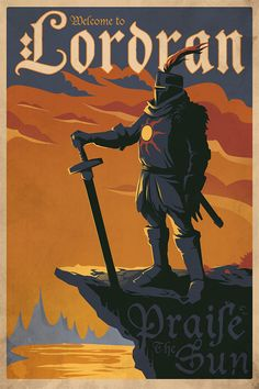 Dark Souls 3 - Welcome to Lordran Silk Poster Soul Saga, Game Art, Travel Posters, Gaming Posters, Soul Game, Dark Souls Solaire, Soul Art, Dark, Lordran
