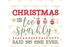 Christmas is Too Sparkly By Honeybee SVG