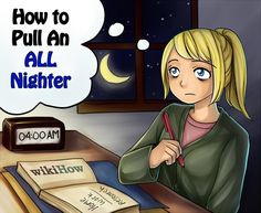 How to Pull An ALL NIGHTER! Step and tricks on staying up. This may be useful later...
