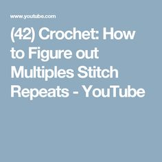 (42) Crochet: How to Figure out Multiples Stitch Repeats - YouTube
