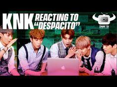 KPOP IDOLS KNK REACT TO DESPACITO MV - YouTube