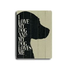 I Love My Dog Wood Sign 12x16 now featured on Fab.