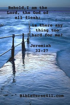 """Jeremiah (NKJV) - """"Behold, I am the Lord, the God of all flesh. Is there anything too hard for Me? Word Of Faith, Word Of God, Christian Life, Christian Quotes, Faith Quotes, Bible Quotes, Prayer Partner, Bible Verse Pictures, Scripture Memorization"""