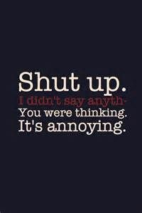 "Love this. I'm gonna say shut up to someone and then I'll be like "" you were breathing its annoying"""