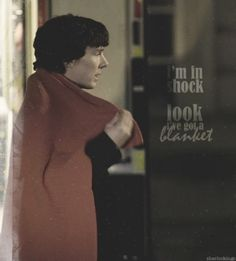 Sherlock. I'm in shock. Look, I've got a blanket. I'm going to start saying this whenever I have a blanket on!