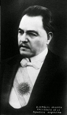 Hipólito Yrigoyen.President of Argentina. He was my grandmother's cousin.