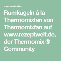 Rumkugeln á la Thermomixfan von Thermomixfan auf www.rezeptwelt.de, der Thermomix ® Community