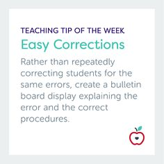 Rather than repeatedly correcting students for the same errors, create a bulletin board display explaining the error, and correct the procedure. Click to get more teaching tips and advice!