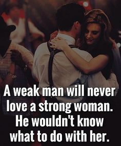 but that is wrong.because she is strong he will be intimidated, and call her names, try to control her, cruelty, passive aggressive behavior all because he's so frickin' in secure. Great Quotes, Quotes To Live By, Me Quotes, Motivational Quotes, Inspirational Quotes, Night Quotes, Family Quotes, Morning Quotes, The Words