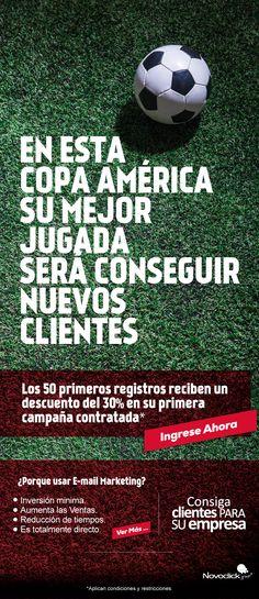 #Novoclick En esta #CopaAmérica su mejor jugada será conseguir nuevos clientes. E-mail Marketing, America's Cup, Get Well Soon