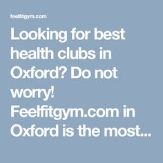 Looking for best health clubs in Oxford? Do not worry! Feelfitgym.com in Oxford is the most popular health club with huge space for different categories of exercises and also a nutrition bar to promote healthy diets and supplements. For more details, visit us at 21 Templar's Square, Cowley, Oxford, OX4 3XQ, UK or call us at 01-865-711-333. Company Name: feelfit Email: info@feelfitgym.com