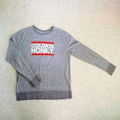 Super Rad Cold Ass Honkey Mens Shirt // Grey // Long sleeve // Large