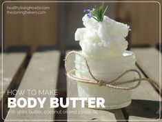Body Butter Recipe (shea, jojoba, coconut)