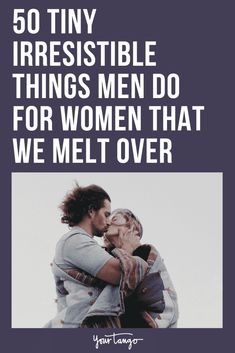 Every woman appreciates a man who shows how romantic he can be, but here are 50 small things all men can do to show how much he loves his woman.