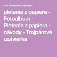 pletenie z papiera - Fotoalbum - Pletenie z papiera - návody - Trojpárová uzávierka