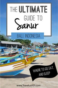 The Ultimate Guide to Sanur Bali: What to Do, Where to Stay, Where to Go Bali Travel Guide, Travel Guides, Travel Tips, Travel Advice, Budget Travel, Bali Sanur, Travel Abroad, Asia Travel, Places To Travel