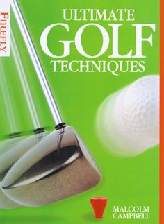 Ultimate Golf Techniques by Malcolm Campbell http://www.amazon.ca/dp/1552092631/ref=cm_sw_r_pi_dp_mlhbvb1SWSSD9