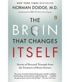 Book The Brain That Changes Itself: Stories Of Personal Triumph From The Frontiers Of Brain Science by Norman Doidge