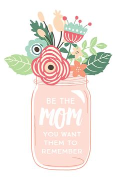 Be the Mom you want