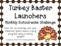 Turkey Baster Launchers ~ Monthly School-wide Science Challenge $