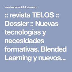 :: revista TELOS :: Dossier :: Nuevas tecnologías y necesidades formativas. Blended Learning y nuevos perfiles en comunicación audiovisual