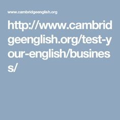 http://www.cambridgeenglish.org/test-your-english/business/