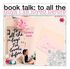 """""""✧ all the boys I've loved before"""" by amber-soleil ❤ liked on Polyvore"""