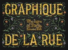 """Over the past four decades, New York-based designer Louise Fili has returned often to Paris, camera in hand, to document the signage of the Parisian streetscape. Graphique de La Rue is what Fili calls her """"typographic love letter to Paris."""