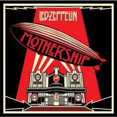 """""""Mothership"""" by Led Zeppelin, 'Atlantic', 'Rhino' Records - Graphic Cover and Illustration Design Album and Poster by Shepard Fairey (b. American) ~ [The Cover Album is a graphical interpretation of the Beresford Hotel, Glasgow, Scotland]. Rock Album Covers, Music Album Covers, Music Albums, Led Zeppelin Album Covers, Led Zeppelin Albums, Led Zeppelin Vinyl, Stairway To Heaven, Piano Sheet, Sheet Music"""