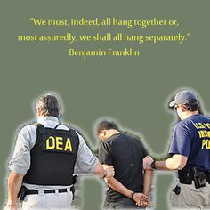 DEA Terrorists. Everyone needs to stand up now while we have a chance to end this war on innocent citizens. Prohibition is only harming our society. It's needlessly destroying lives.