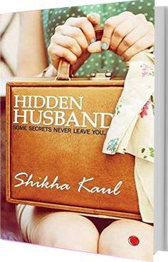 Grab the Book !: #TornadoGiveaway 2: Book No. 14: HIDDEN HUSBAND by Shikha Kaul (http://grabthebook.blogspot.in/2015/08/tornado-giveaway-2-book-no-14-hidden.html)