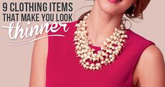 9 Clothing Items That Make You Look Thinner!