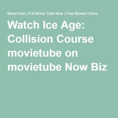 Watch Ice Age: Collision Course movietube on movietube Now Biz Watch Ice Age: Collision Course movietube on movietube-Now.Biz http://www.movietube-now.biz/coming-soon/909-ice-age-collision-course-2016-full-movie-tube-now.html