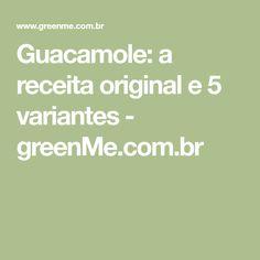 Guacamole: a receita original e 5 variantes - greenMe.com.br