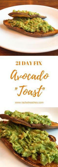"""I've been learning more about wheat and gluten and why we should avoid it (hint: lectins), but I'm a millennial and still need my avocado toast, so here is my best solution: avocado """"toast"""" made with sweet potato. Honestly, I love the way the sweet potato slices crisp up in the toaster - it's like sweet potato fries! With avocado. And it fits in the 21 Day Fix. Win."""