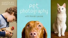 Learn how to photograph pets and their people for personality-filled portraits that will be cherished fur-ever! Santa Fe's Norah Levine shows you how.