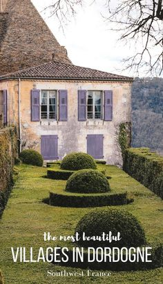 These beautiful Dordogne Villages will make you fall in love with in Southwest France! #France #Dordogne