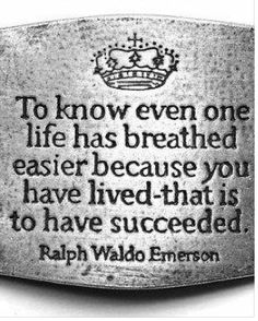 """""""To know even one life has breathed easier because you have lived - that is to have succeeded."""" ~ Ralph Waldo Emerson, quote, quotes about life, quotes about success Great Quotes, Quotes To Live By, Me Quotes, Inspirational Quotes, Wisdom Quotes, Wonderful Life Quotes, Motivational Quotes, Epic Quotes, Work Quotes"""