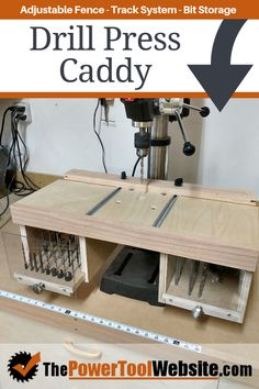 Drill Press Caddy Demonstration The drill press caddy – A must have for anyone serious about getting the most out of their drill press. Larger work surface area, track system for jigs and fences, and bit storage drawers.