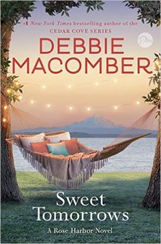 Sweet Tomorrows by Debbie Macomber, is listed as on Bookbubs Summer Reads Article