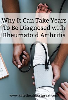 Kate the (Almost) Great | Boston Lifestyle Blog - Why Is Rheumatoid Arthritis Hard to Diagnose? - Kate the (Almost) Great | Boston Lifestyle Blog