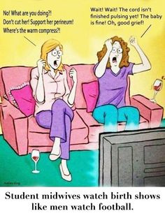How a midwife or doula watches birth shows!
