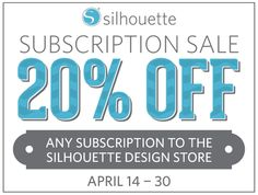 Silhouette Subscription Sale - use code SDS20 to save!
