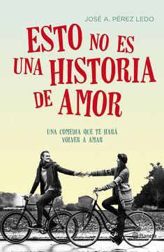 Esto No Es Una Historia De Amor: Amazon.es: Jose A. Pérez Ledo: Libros