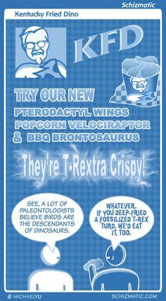 """""""Kentucky Fried Dino"""" -- Image: http://schizmatic.com/files/kentucky_fried_dino.jpg   -- Page: http://schizmatic.com/comics/50 -- Schizmatic: A Webcomic Of Intelligent Weirdness"""