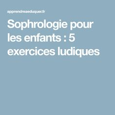Sophrologie pour les enfants : 5 exercices ludiques Delphine Bourdet, Yoga Poses, Meditation, Kids, Feng Shui, Montessori, Zen, Baby, Inspiration