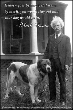 Thankfully heaven goes by grace! otherwise, only our dogs will make it! Mark Twain, I Love Dogs, Puppy Love, Senior Quotes, Yearbook Quotes, Mans Best Friend, Pets, Dog Life, Famous People